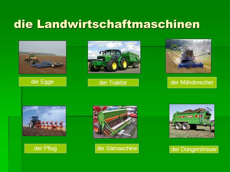 die Landwirtschaftmaschinen