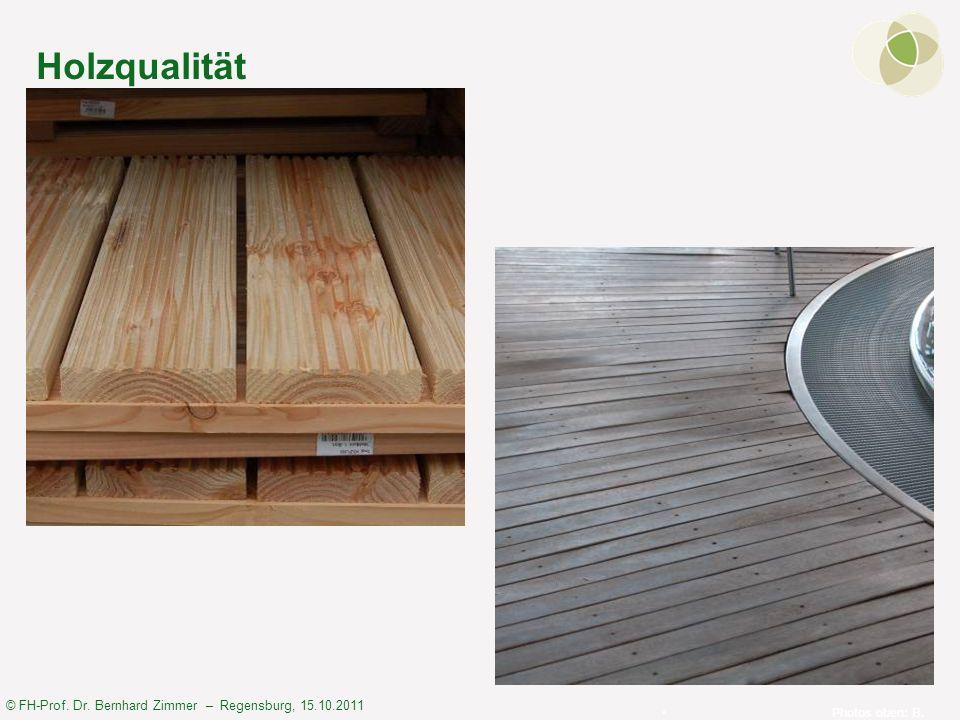 Holzqualität Photos oben: B. Zimmer