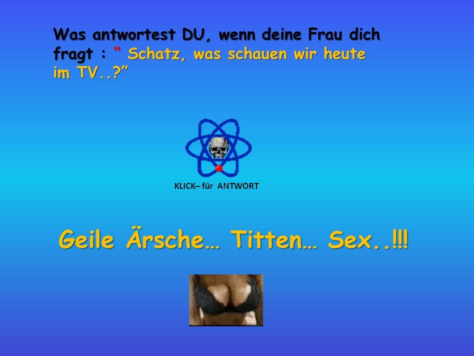 Geile Ärsche… Titten… Sex..!!!
