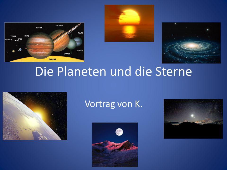 Die Planeten und die Sterne