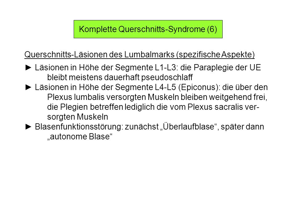 Komplette Querschnitts-Syndrome (6)