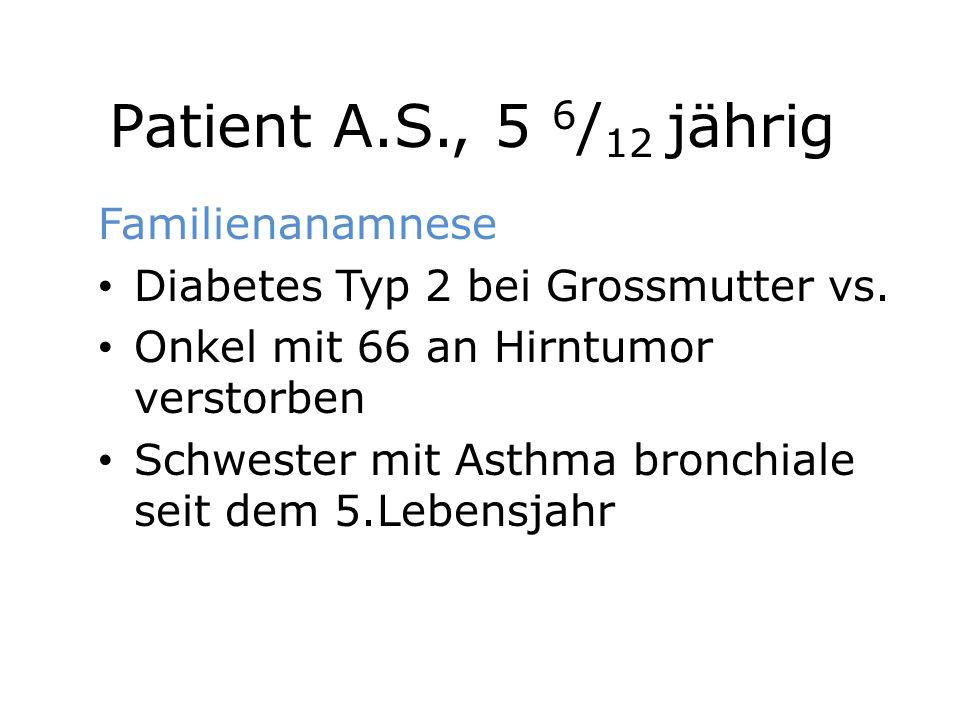 Patient A.S., 5 6/12 jährig Familienanamnese