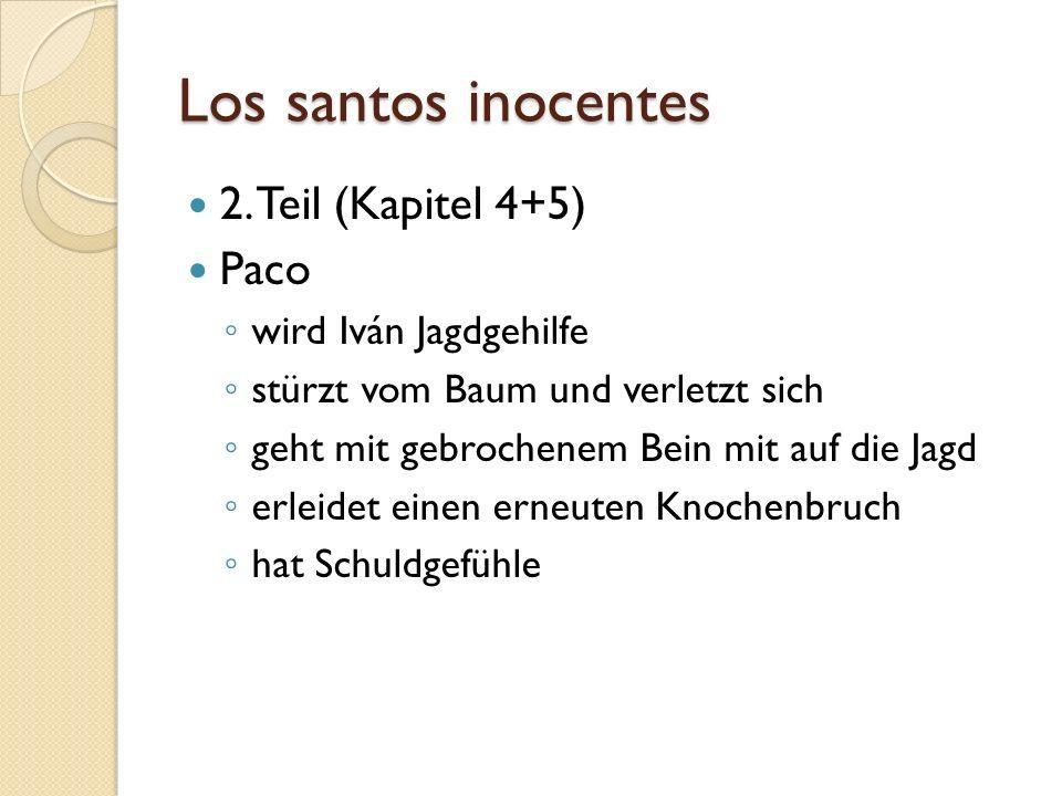 Los santos inocentes 2. Teil (Kapitel 4+5) Paco wird Iván Jagdgehilfe