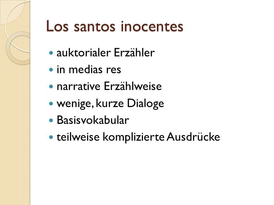 Los santos inocentes auktorialer Erzähler in medias res