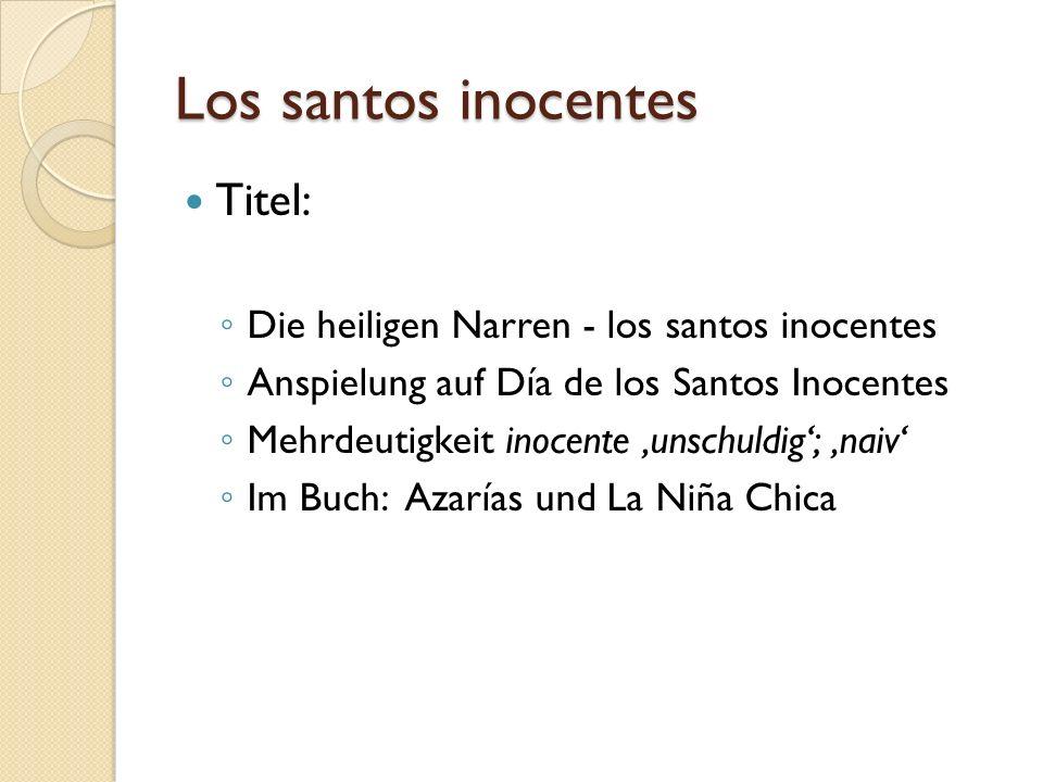 Los santos inocentes Titel: Die heiligen Narren - los santos inocentes