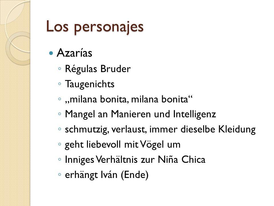Los personajes Azarías Régulas Bruder Taugenichts