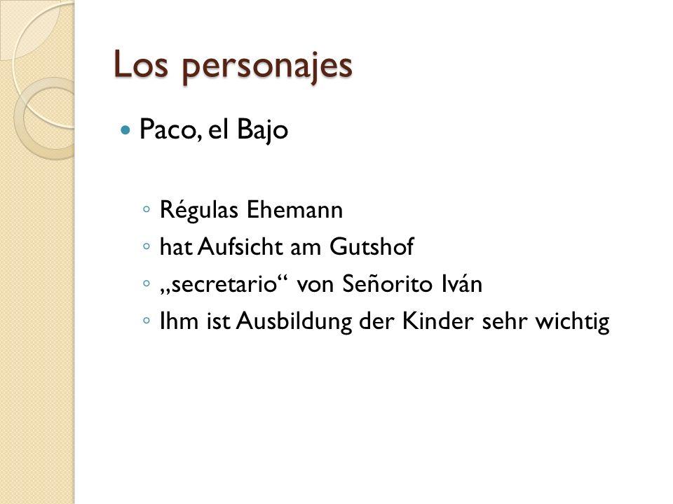 Los personajes Paco, el Bajo Régulas Ehemann hat Aufsicht am Gutshof
