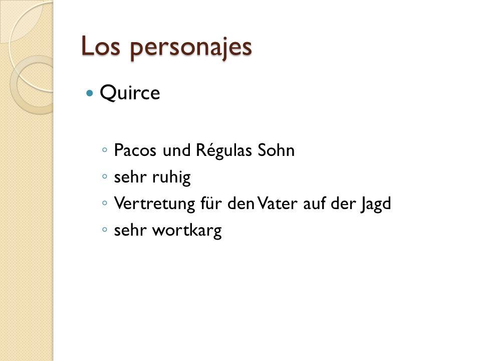 Los personajes Quirce Pacos und Régulas Sohn sehr ruhig
