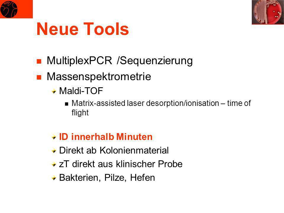 Neue Tools MultiplexPCR /Sequenzierung Massenspektrometrie Maldi-TOF