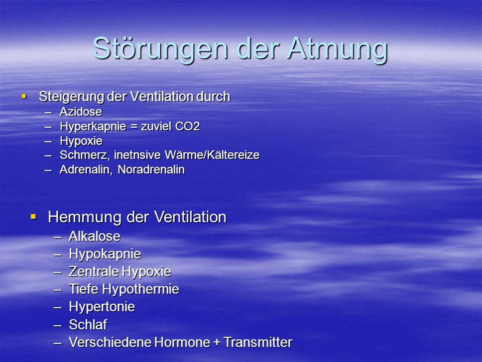 Störungen der Atmung Hemmung der Ventilation