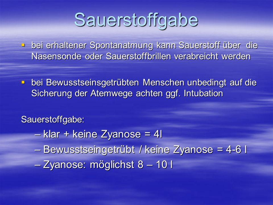 Sauerstoffgabe klar + keine Zyanose = 4l