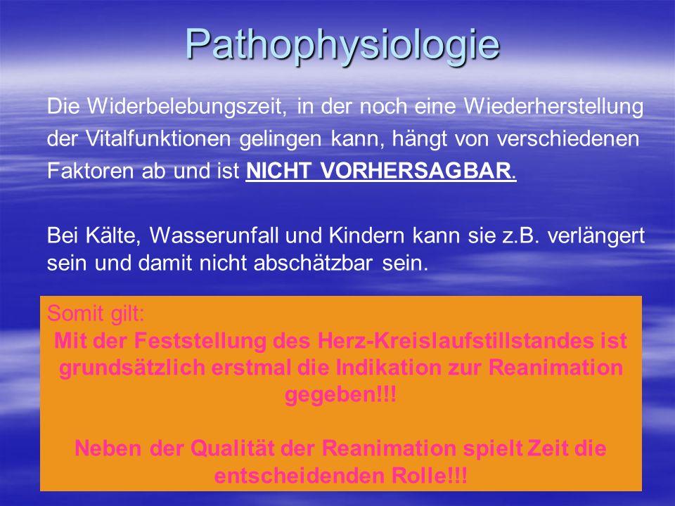 Pathophysiologie Die Widerbelebungszeit, in der noch eine Wiederherstellung. der Vitalfunktionen gelingen kann, hängt von verschiedenen.