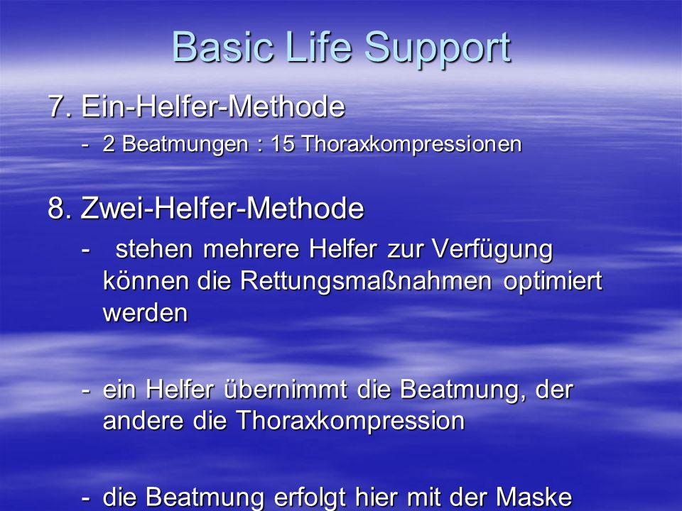 Basic Life Support 7. Ein-Helfer-Methode 8. Zwei-Helfer-Methode