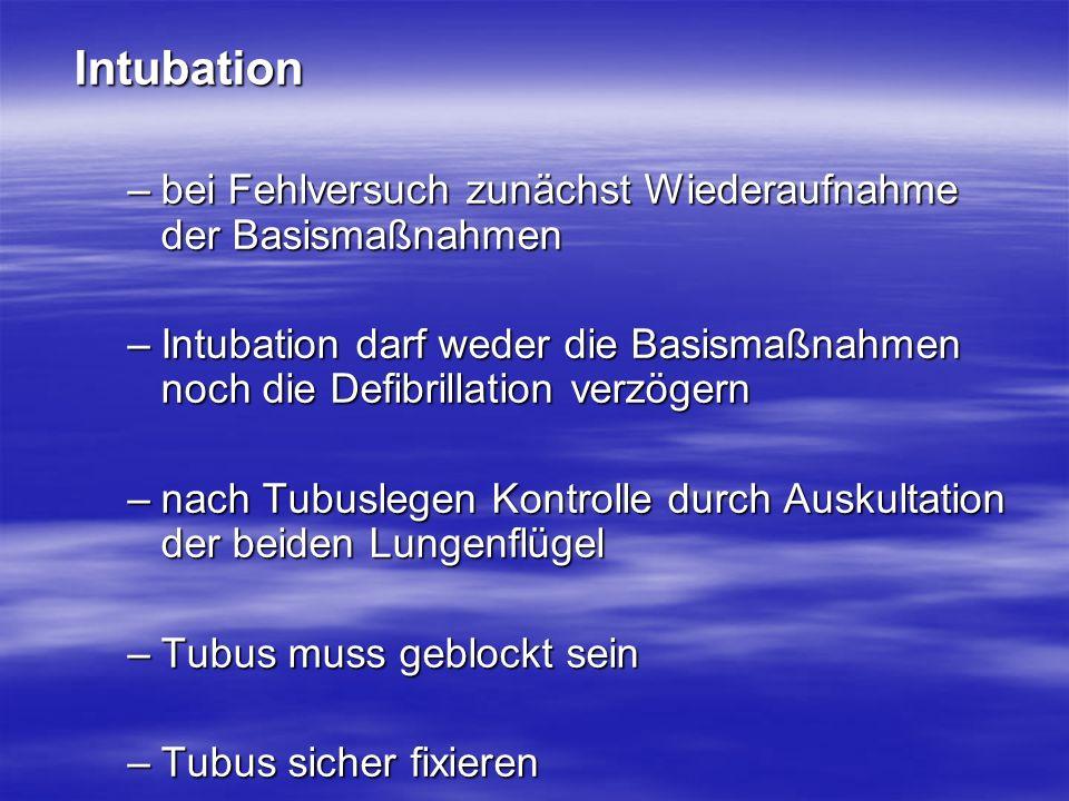 Intubation bei Fehlversuch zunächst Wiederaufnahme der Basismaßnahmen