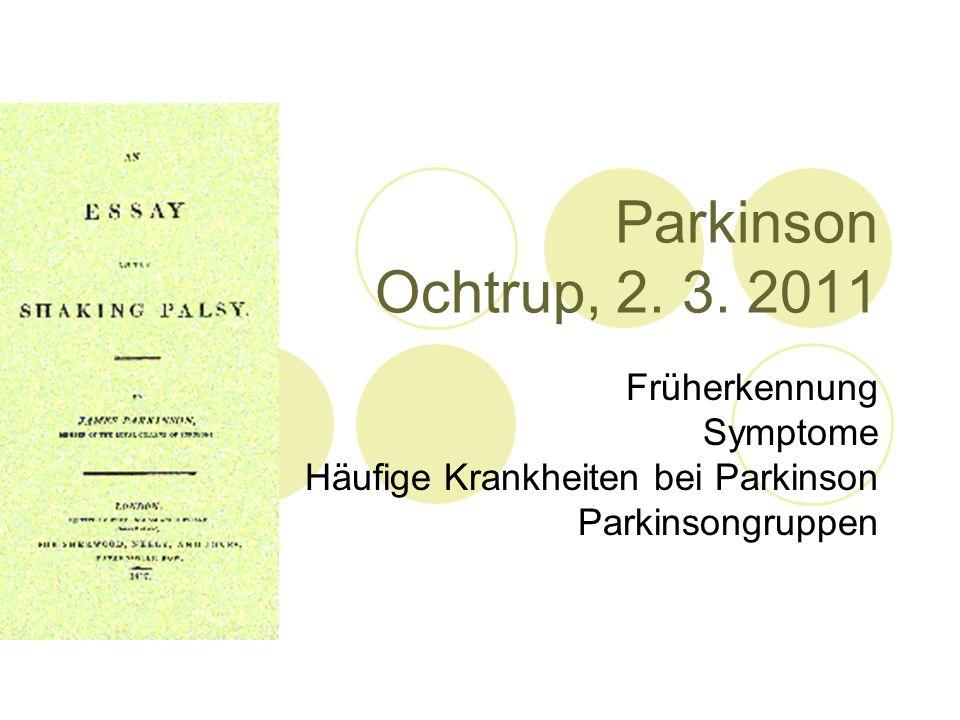 Parkinson Ochtrup, 2. 3. 2011 Früherkennung Symptome