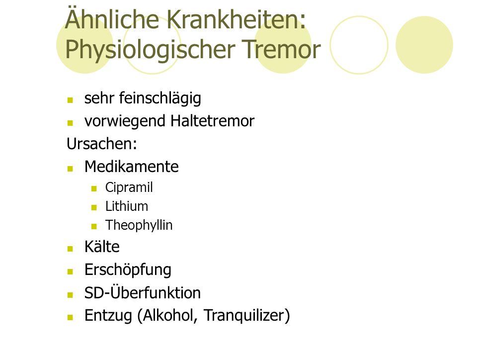 Ähnliche Krankheiten: Physiologischer Tremor