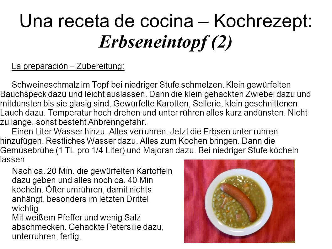 Una receta de cocina – Kochrezept: Erbseneintopf (2)