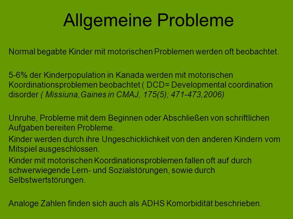 Allgemeine Probleme Normal begabte Kinder mit motorischen Problemen werden oft beobachtet.