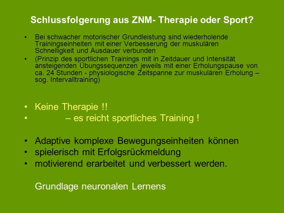 Schlussfolgerung aus ZNM- Therapie oder Sport