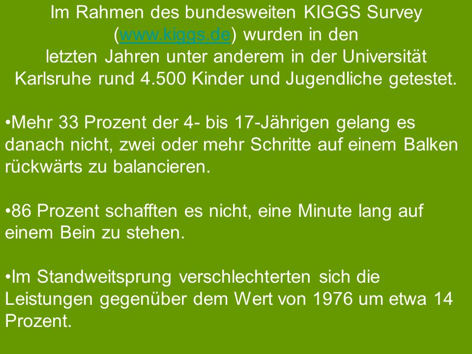 Im Rahmen des bundesweiten KIGGS Survey (www.kiggs.de) wurden in den