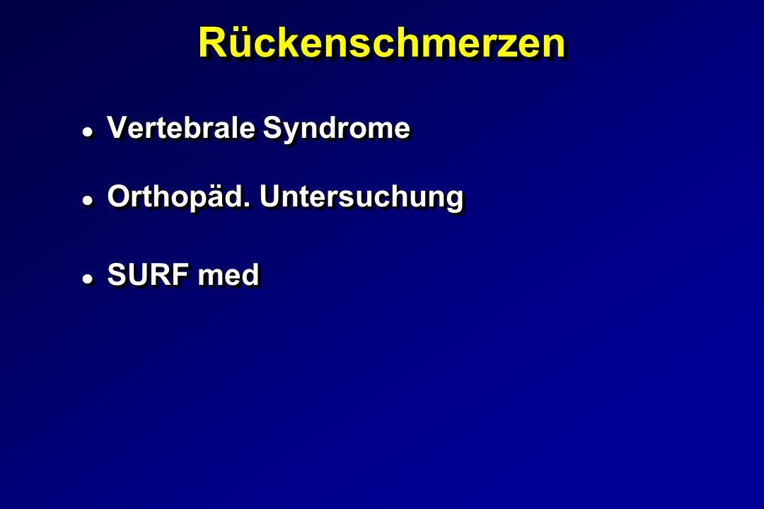 Rückenschmerzen Vertebrale Syndrome Orthopäd. Untersuchung SURF med
