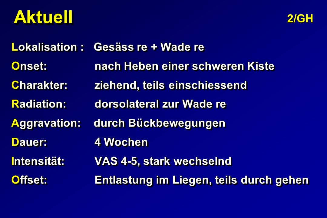 Aktuell 2/GH Lokalisation : Gesäss re + Wade re