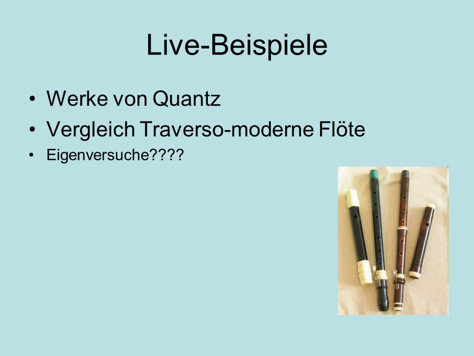 Live-Beispiele Werke von Quantz Vergleich Traverso-moderne Flöte