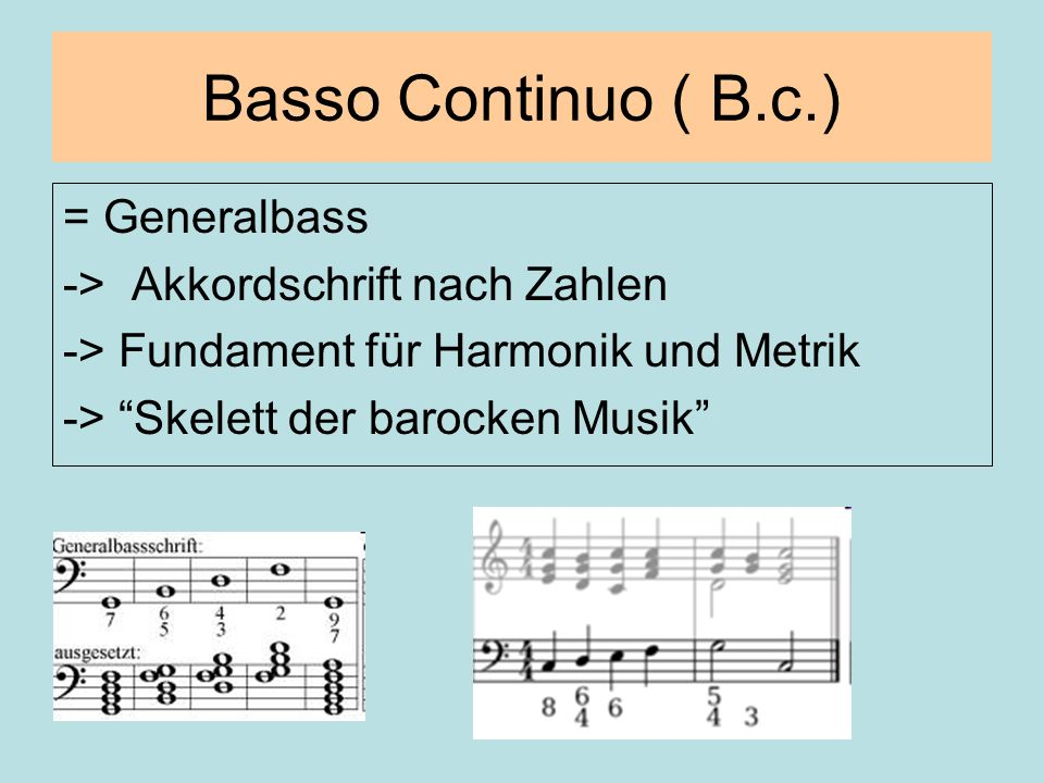 Basso Continuo ( B.c.) = Generalbass -> Akkordschrift nach Zahlen