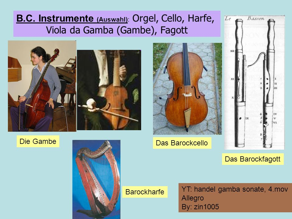 B.C. Instrumente (Auswahl): Orgel, Cello, Harfe,