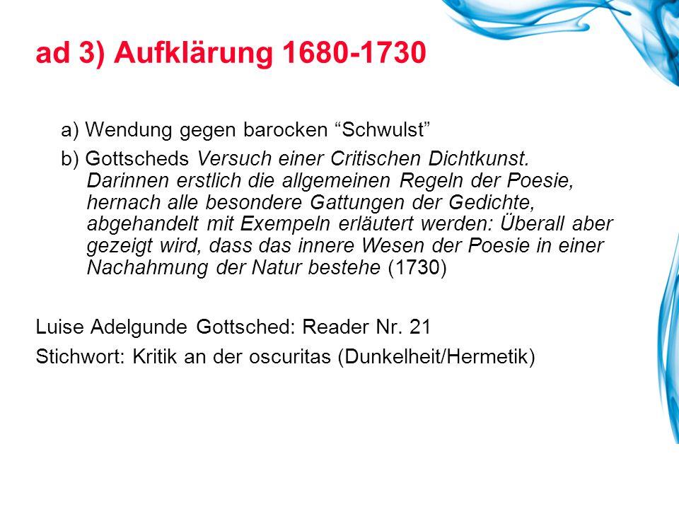 ad 3) Aufklärung 1680-1730 a) Wendung gegen barocken Schwulst