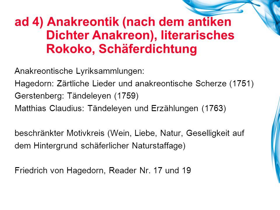 ad 4) Anakreontik (nach dem antiken. Dichter Anakreon), literarisches