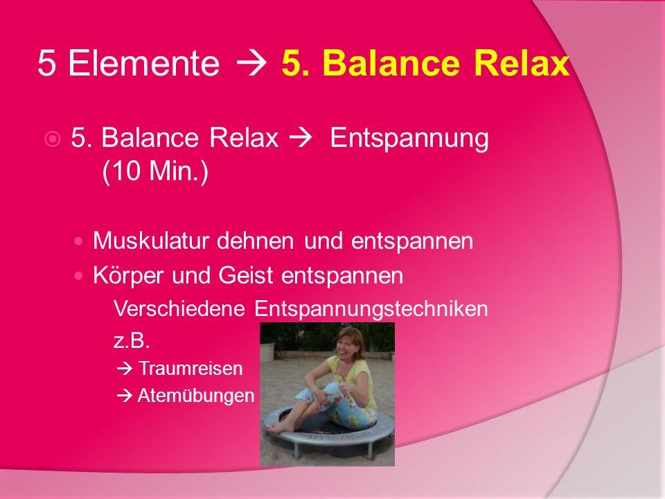 5 Elemente  5. Balance Relax
