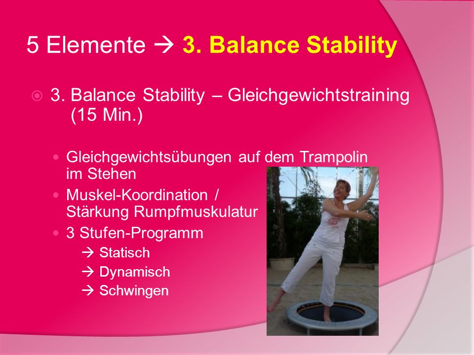 5 Elemente  3. Balance Stability