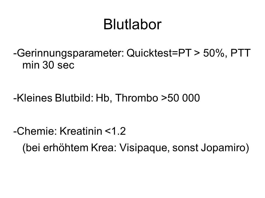 Blutlabor -Gerinnungsparameter: Quicktest=PT > 50%, PTT min 30 sec