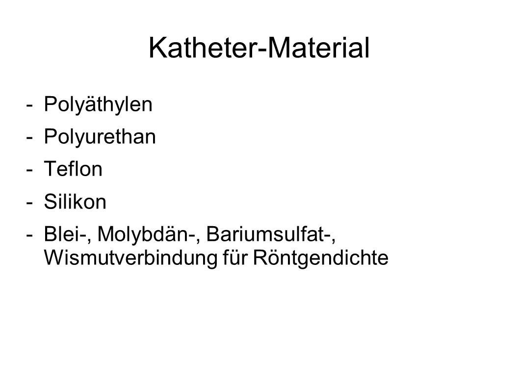 Katheter-Material Polyäthylen Polyurethan Teflon Silikon