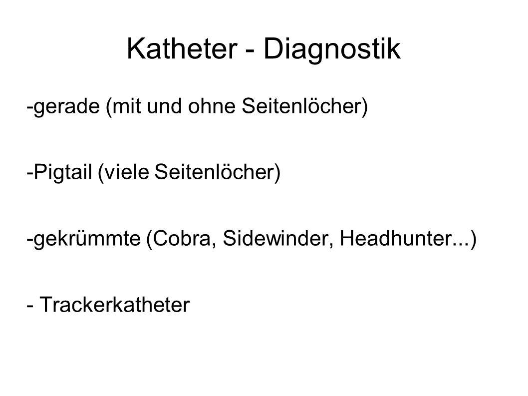Katheter - Diagnostik -gerade (mit und ohne Seitenlöcher)