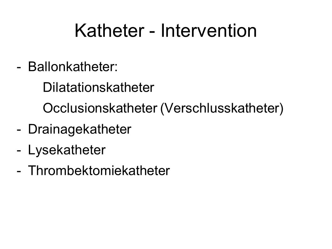 Katheter - Intervention