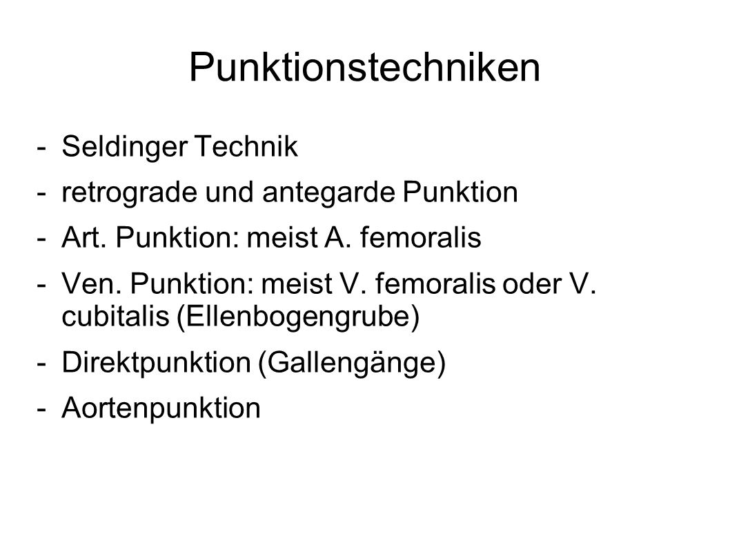 Punktionstechniken Seldinger Technik retrograde und antegarde Punktion