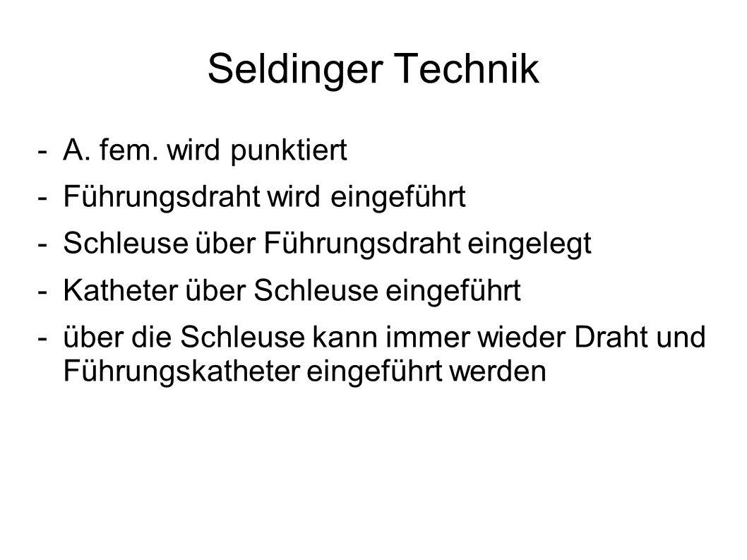 Seldinger Technik A. fem. wird punktiert Führungsdraht wird eingeführt