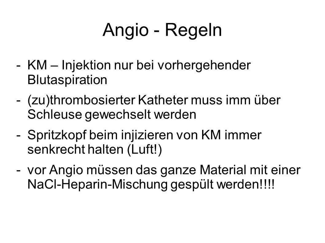 Angio - Regeln KM – Injektion nur bei vorhergehender Blutaspiration