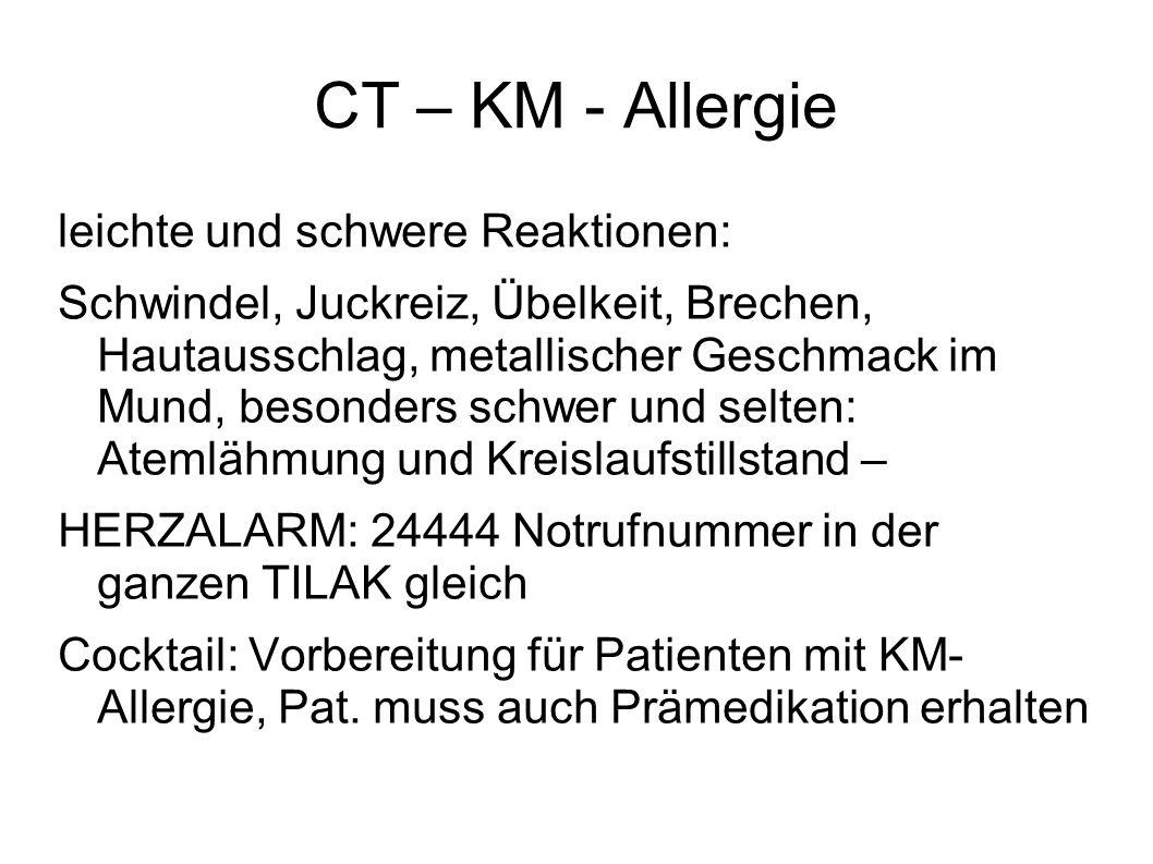 CT – KM - Allergie leichte und schwere Reaktionen:
