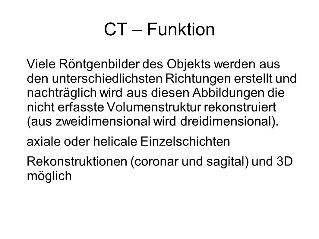 CT – Funktion