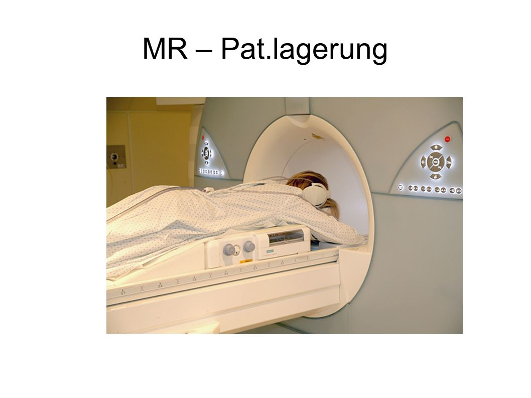 MR – Pat.lagerung