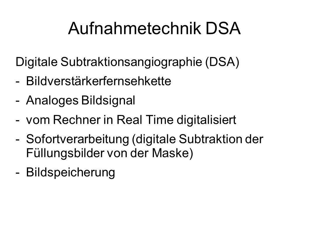 Aufnahmetechnik DSA Digitale Subtraktionsangiographie (DSA)