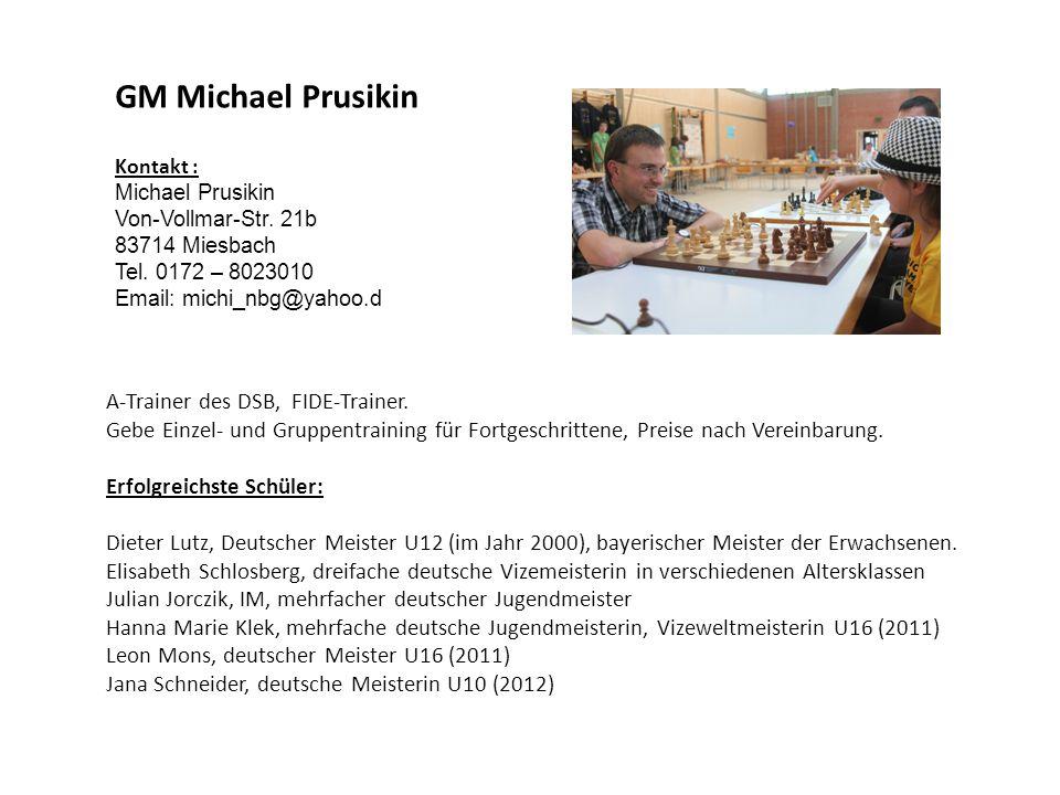 GM Michael Prusikin A-Trainer des DSB, FIDE-Trainer.