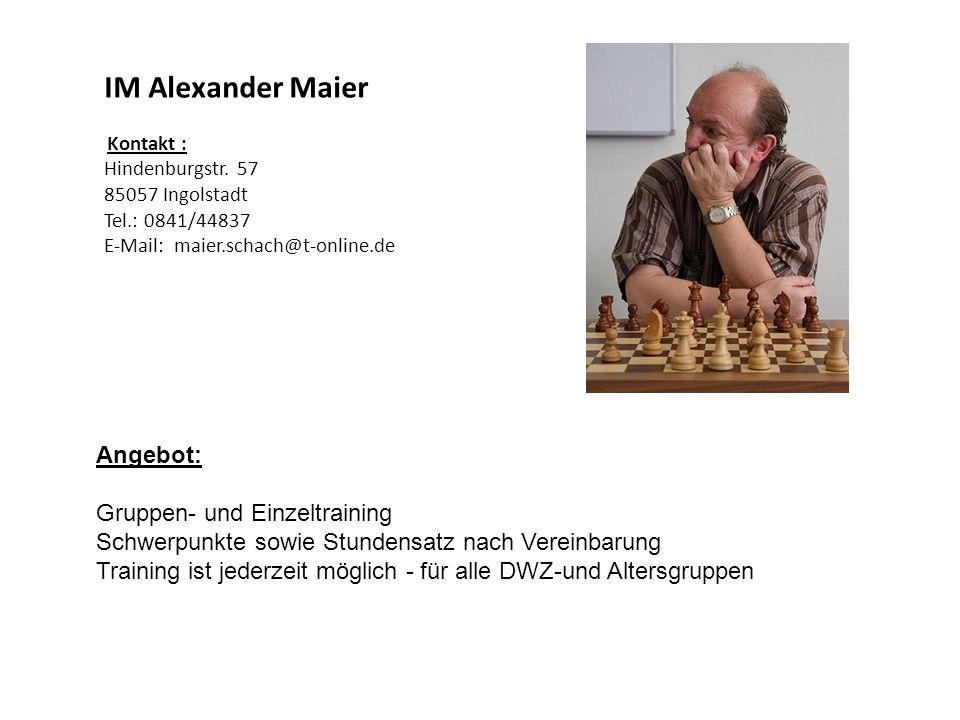 IM Alexander Maier Angebot: Gruppen- und Einzeltraining