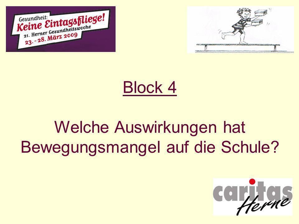 Block 4 Welche Auswirkungen hat Bewegungsmangel auf die Schule