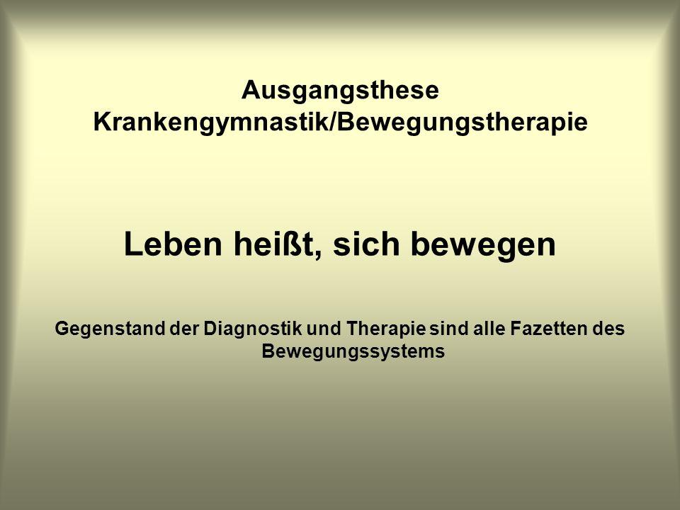 Ausgangsthese Krankengymnastik/Bewegungstherapie