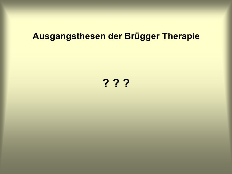 Ausgangsthesen der Brügger Therapie