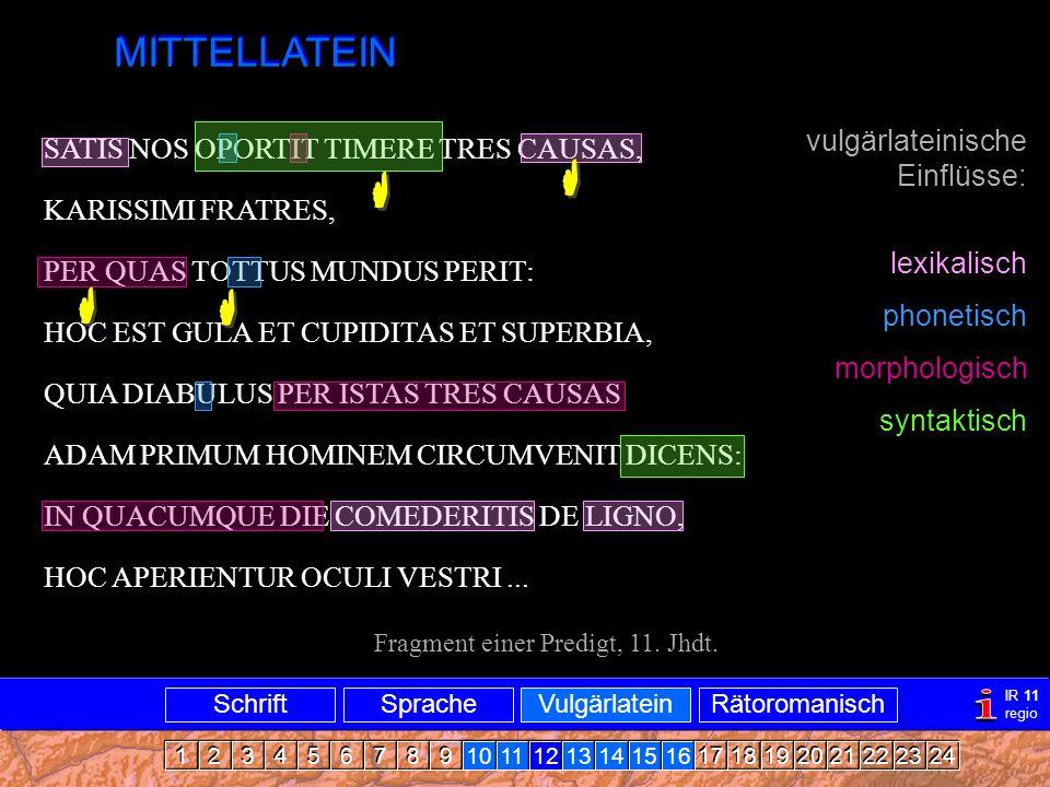 Mittellatein i     MITTELLATEIN vulgärlateinische Einflüsse: